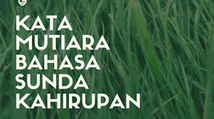 lebih kata mutiara bahasa sunda kahirupan gambar poster