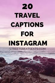 of my favorite travel captions for instagram streets beats