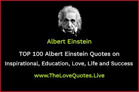 top albert einstein quotes on inspirational education love