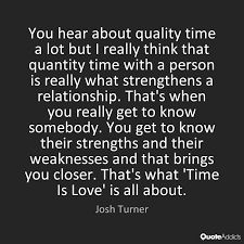 quotes about love quality time quotes