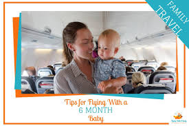 tips for flying with a 6 month old baby