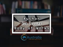 Ace Collins Body of Works – Oeuvre - Australia Unwrapped