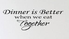 family dinner quotes dinner quotes family dinner quotes
