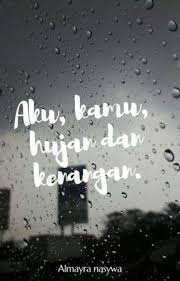 aku kamu hujan dan kenangan senja hujan dan rindu wattpad