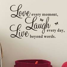 Wall Stickers Vinyl Decal Live Every Moment Laugh Every Day Love Beyond Words For Sale Online Ebay