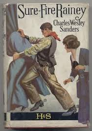SURE-FIRE RAINEY BY CHARLES WESLEY SANDERS. HODDER 1925. VINTAGE WESTERN.  DJ | #466052873