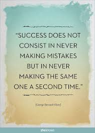 "success quotes ""success does not consist in never making mistakes"