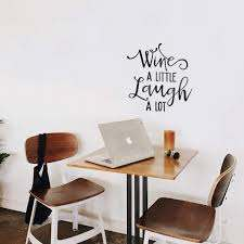 Amazon Com Vinyl Art Wall Decal Wine A Little Laugh A Lot 22 X 22 Modern Witty Adult Humor Cursive Drinking Home Living Room Kitchen Dining Room Bar Restaurant Sticker