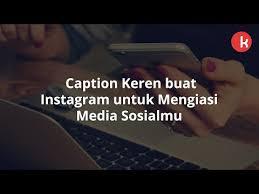 caption keren buat instagram yang seru abis kepogaul