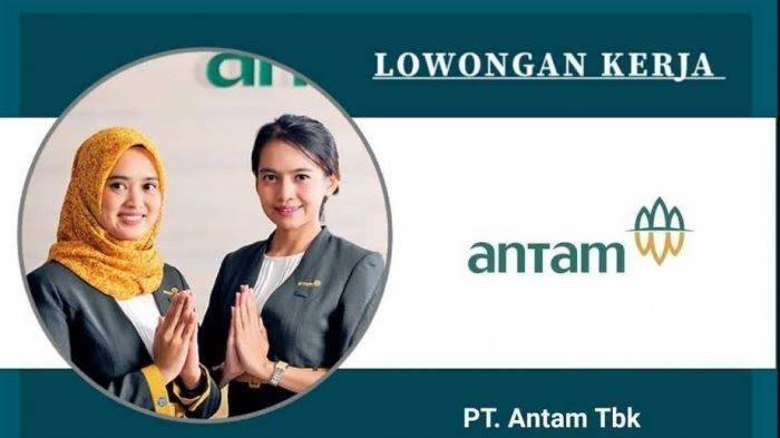 Info Loker PT. Antam (Persero) Wilayah Seluruh Indonesia