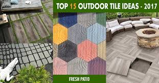 top 15 outdoor tile ideas trends for