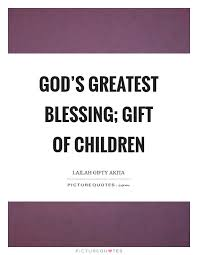 children as a blessing quotes sayings children as a blessing