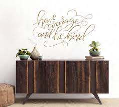 Have Courage Be Kind Wall Decal Pottery Barn