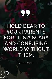 quotes to help you appreciate your parents when you have to
