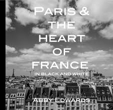 Paris and The Heart of France: Abby Edwards: 9781320091947: Amazon.com:  Books