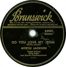 78 RPM - Myrtle Jackson - Come Ye, Disconsolate / Do You Love My ...