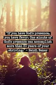 one minute of god s presence can accomplish more than years of