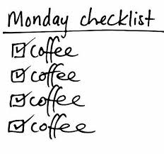 monday checklist ☆ monday coffee words quotes words