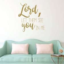 Amazon Com Christian Wall Decal Lord Let Them See You In Me Vinyl Scripture And Religious Home Bathroom Decor Church Decoration Handmade