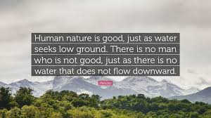 """mencius quote """"human nature is good just as water seeks low"""