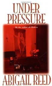Fiction Book Review: Under Pressure by Abigail Reed, Author Forge $6.99  (544p) ISBN 978-0-8125-3928-8