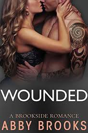 Wounded (A Brookside Romance Book 1) eBook: Brooks, Abby: Amazon.co.uk:  Kindle Store