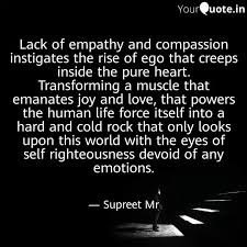 lack of empathy and compa quotes writings by an alter ego