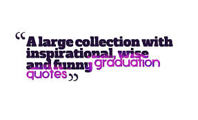 a large collection inspirational wise and funny graduation
