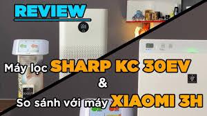 Review máy lọc không khí Sharp KC 30EV vs Xiaomi Air Purifier 3H - YouTube