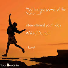 youth is real power of t quotes writings by yusuf abbas