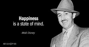 walt disney quote happiness is a state of mind