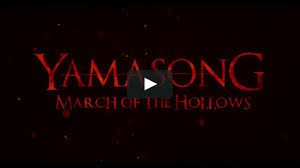 YAMASONG: MARCH OF THE HOLLOWS TRAILER on Vimeo