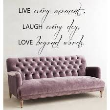 Shop Quote Live Every Moment Laugh Every Day Love Beyond Words Vinyl Sticker Interior Art Murals Sticker Decal Size 22x26 Color Black Overstock 14617736