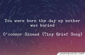 you were born the day my mother was buried jar of quotes