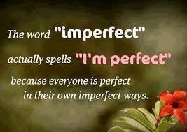 quotes about the word imperfect collection of inspiring quotes