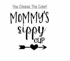 Mommy S Sippy Cup 3 Vinyl Decal For Wine Glass Cup Coffee Cup Tumbler Mom Ebay