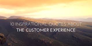 inspirational quotes about the customer experience