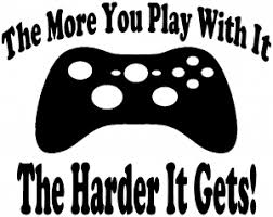 The More You Play With It Xbox Video Games Car Or Truck Window Decal Sticker Rad Dezigns