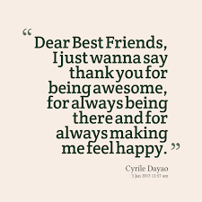 dear best friends i just wanna say thank you for being awesome