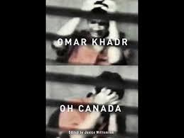 Omar Khadr, Oh Canada by Janice Williamson