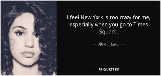 alessia cara quote i feel new york is too crazy for me especially