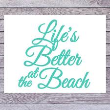 Life S Better At The Beach Decal Beach Life Decal Life Etsy Ipad Decal Tinted Windows Car Car Decals Stickers