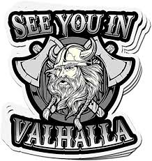 Amazon Com 3 Pcs Stickers See You In Valhalla Viking 4 3 Inch Vinyl Die Cut Decals For Laptop Window Kitchen Dining
