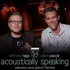 Adam Pascal, Anthony Rapp - Acoustically Speaking - Live at Feinstein's /  54 Below - Amazon.com Music