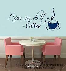 Amazon Com Wall Decal Coffee Quote You Can Do It Coffee Cup Home Design Interior Art Mural Decals For Kitchen Vinyl Stickers Cafe Decor Kt162 Kitchen Dining