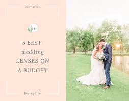 5 best wedding lenses on a budget