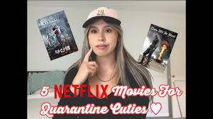 5 Netflix Movies For Quarantine Cuties ...