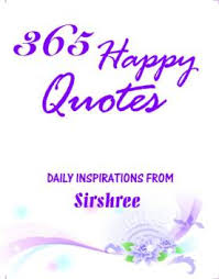happy quotes daily inspirations from sirshree buy happy