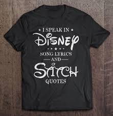 i speak in disney song lyrics and stitch quotes t shirts teeherivar