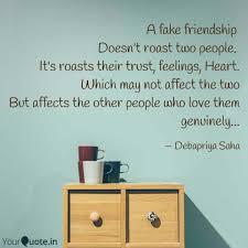 a fake friendship doesn quotes writings by debapriya saha